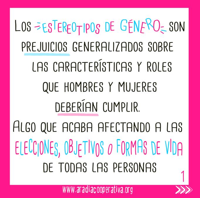 Son prejuicios generalizados sobre las caracterísiticas y roles que hombres y mujeres deberían cumplir.
