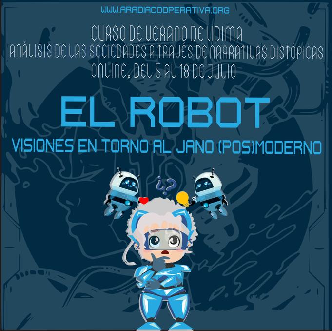 Una aradia futurista se pregunta sobre las dos caras de los robots. Es nuestro cartel particular sobre el curso de verano de la Udima.