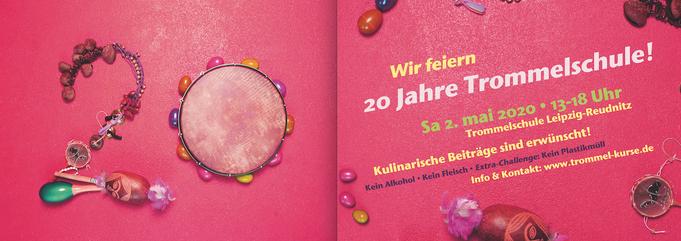 20 Jahre Trommelschule Party • 2.5.2020 , Trommelschule Yngo Gutmann, Leipzig