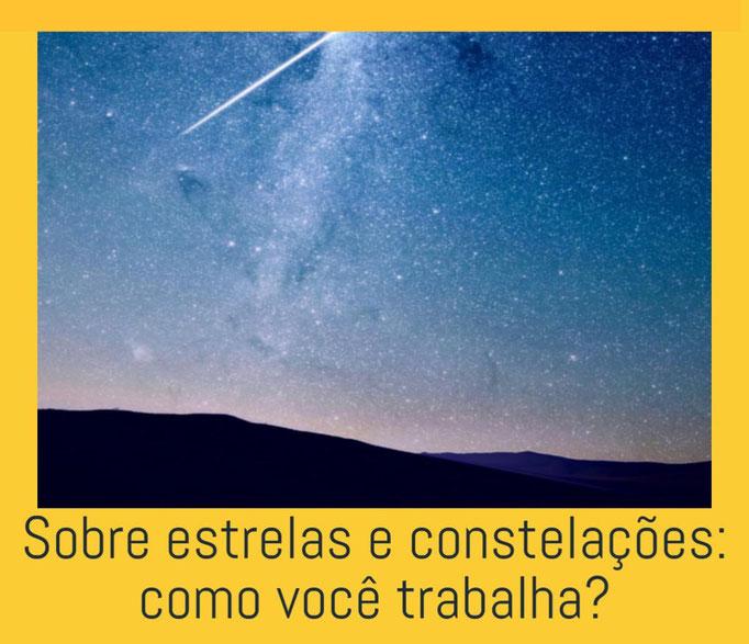 Sobre estrelas e constelações: como você trabalha?