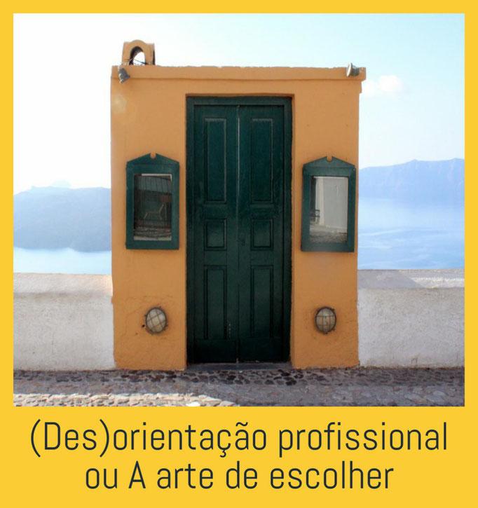 (Des)orientação profissional ou A arte de escolher