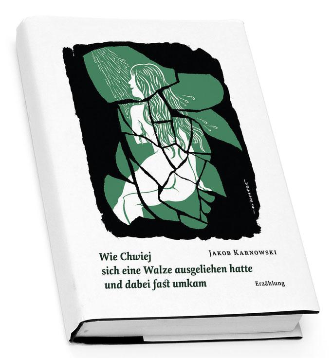 """""""Wie Chwiej sich eine Walze ausgeliehen hatte und dabei fast umkam"""" - Buchcover-Illustration für die Erzählung von Jakob Karnowski (SdK Verlag, 2016)"""