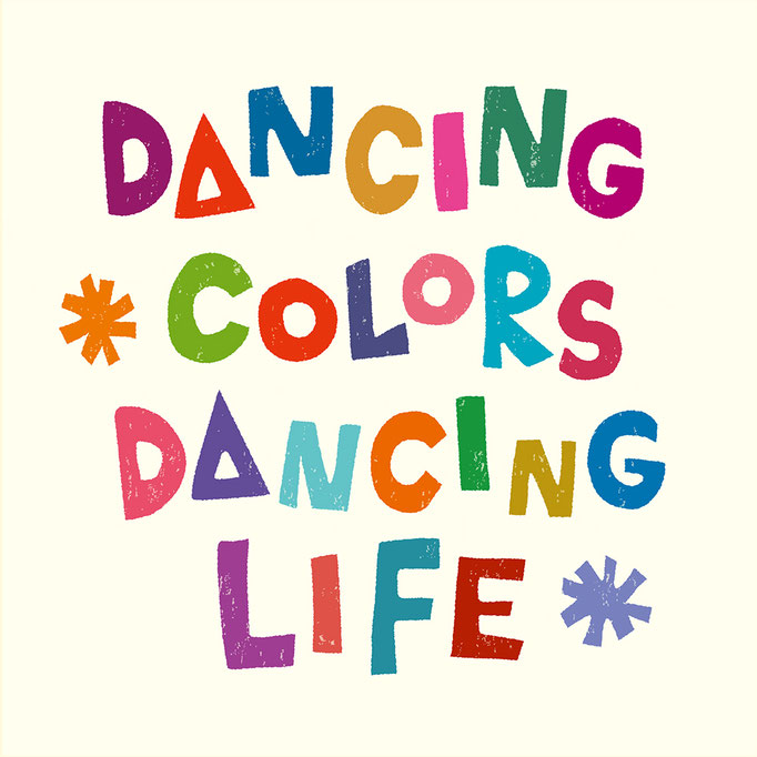 Dancing Colors, Dancing Life
