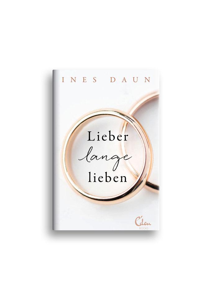 LIEBER LANGE LIEBEN // Eden Books // Entwurf // Auftraggeber: EdenBooks