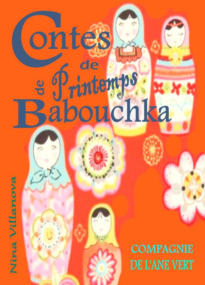 CONTES DE PRINTEMPS DE BABOUCHKA