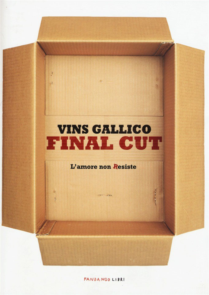 Final cut. L'amore non Resiste di Gallico Vins      Prezzo:  € 16,00     ISBN: 9788860444608     Editore: Fandango Libri     Genere: Varia     Dettagli: p. 213