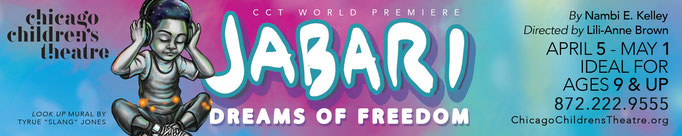 Jabari Dreams of Freedom - Printed Ad for Chicago Tribune (Chicago Children's Theatre)
