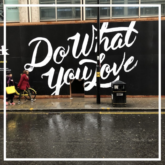 Do What You Love - street art in London
