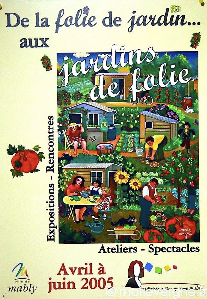 """""""De la folie de jardin... aux jardins de folie"""" - Mably - Avril / Juin 2005"""