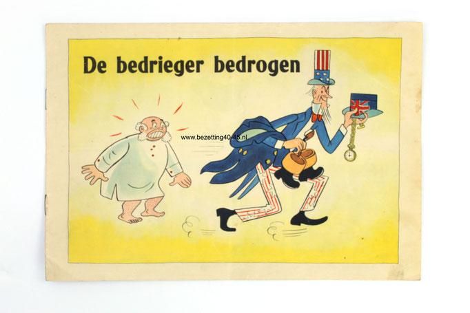 Nederlandse propagandastrip ''De Bedrieger Bedrogen'' door de Duitse tekenaar Manfred Schmidt.