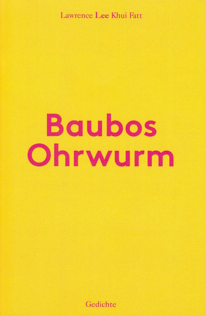 Lawrence Lee Khui Fatt: Baubos Ohrwurm. Gedichte