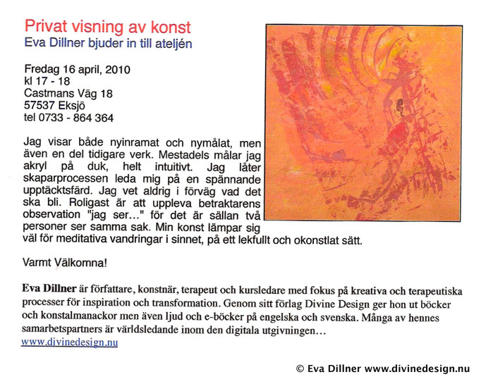 Studio Exhibition in Eksjö, Sweden. Eva Dillner bjuder in till ateljén. 2010