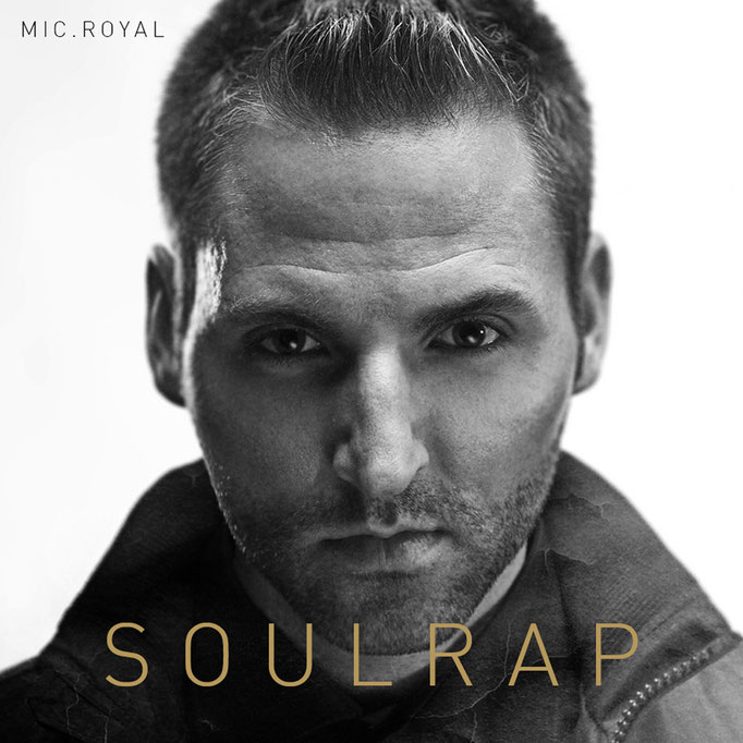 "MIC.ROYAL - ""SOULRAP"" (LP, 2013)"