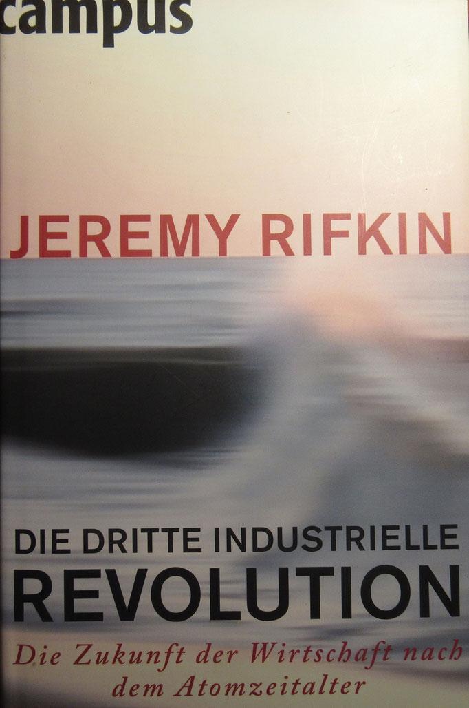 Jeremy Rifkin - Die dritte industrielle Revolution