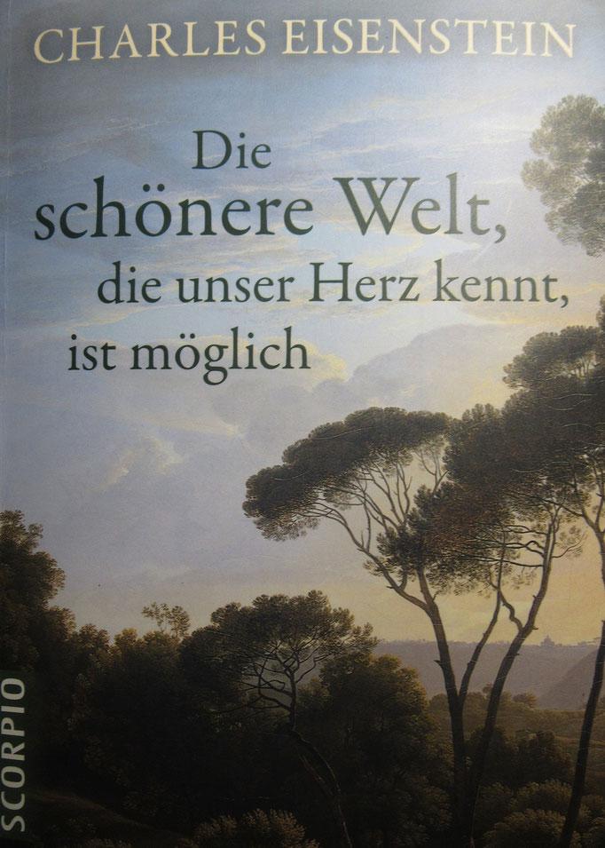 Charles Eisenstein - Die schönere Welt, die unser Herz kennt, ist möglich