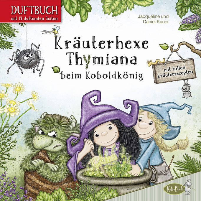 Kräuterhexe Thymiana beim Koboldkönig (Duftbuch)