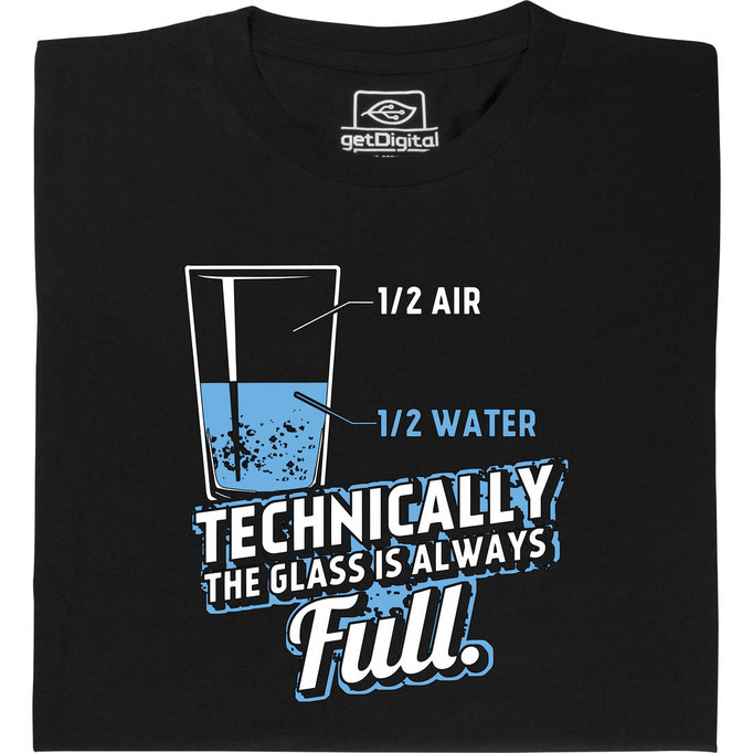 Technically the glass is always full