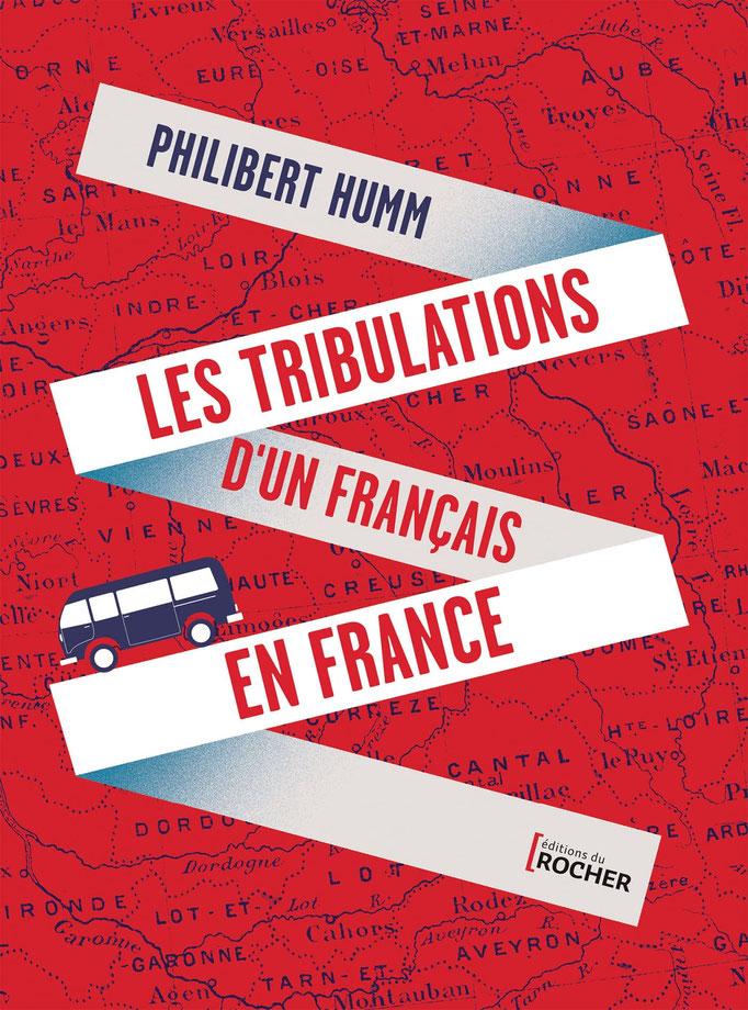 Couverture Les tribulations d'un français en France   #Récit #Authentique #France #Liberté #Voyages #Déambulations #Aventure #Rencontres #Portraits #Humanité #Humour