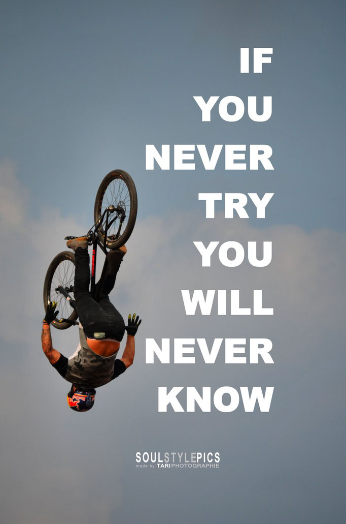 If you will never try you will never know