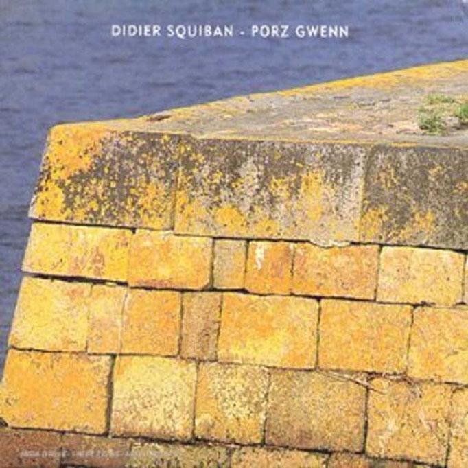 Didier Squiban - Porz Gwenn