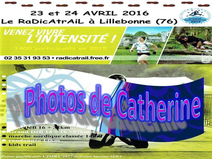 RaDicAtrAiL 2016 - Photos de Catherine (Lillebonne - dép76 - 14/16/33/49/60/114km - Sam23&Dim24/04/2016)