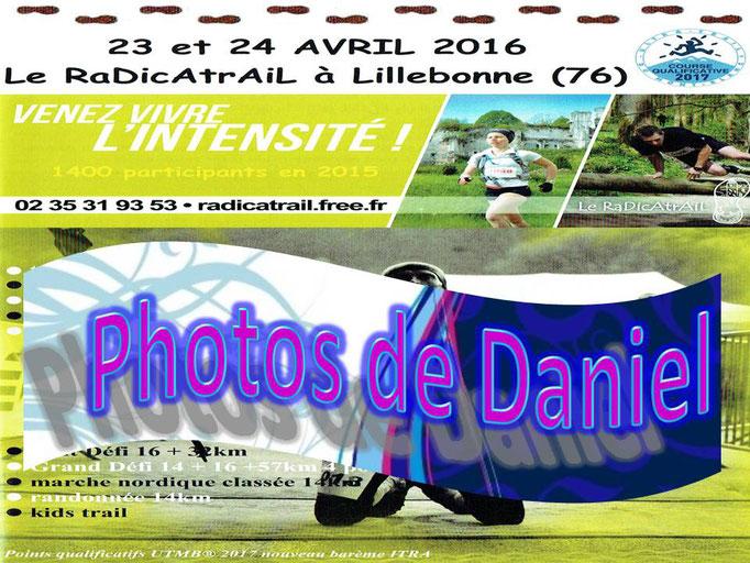 RaDicAtrAiL 2016 - Photos de Daniel (Lillebonne - dép76 - 14/16/33/49/60/114km - Sam23&Dim24/04/2016)