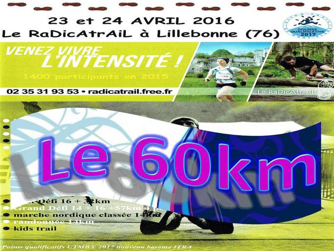 RaDicAtrAiL 2016 - Le 60km (Lillebonne - dép76 - 14/16/33/49/60/90/114km - Sam23&Dim24/04/2016)