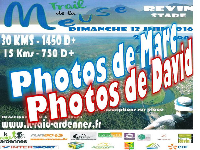 Trail de la Meuse 2016 - Photos de Marc & David (Revin - dép08 - 15/30km - Dim12/06/2016)