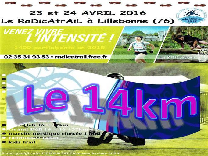 RaDicAtrAiL 2016 - Le 14km (Lillebonne - dép76 - 14/16/33/49/60/90/114km - Sam23&Dim24/04/2016)
