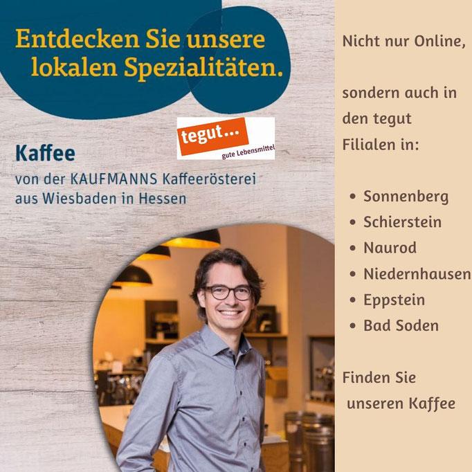 KAUFMANNS Kaffeerösterei bei tegut Filialen in Wiesbaden und Umgebung