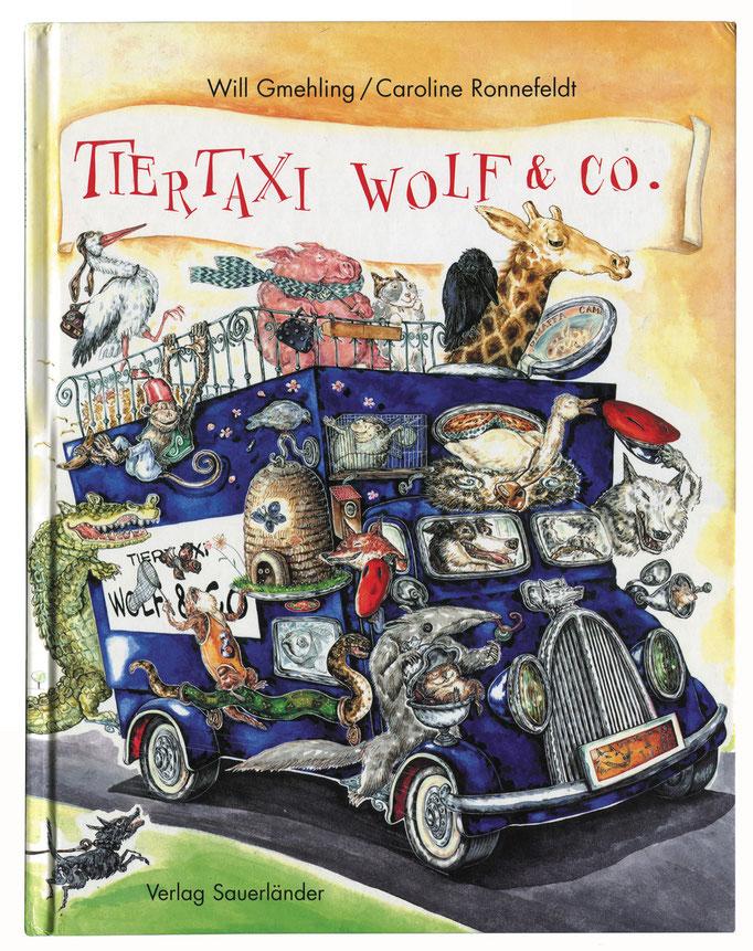 Cover Tiertaxi Wolf & Co., reich illustriertes Bilderbuch - Verlag Sauerländer, Autor Will Gmehling