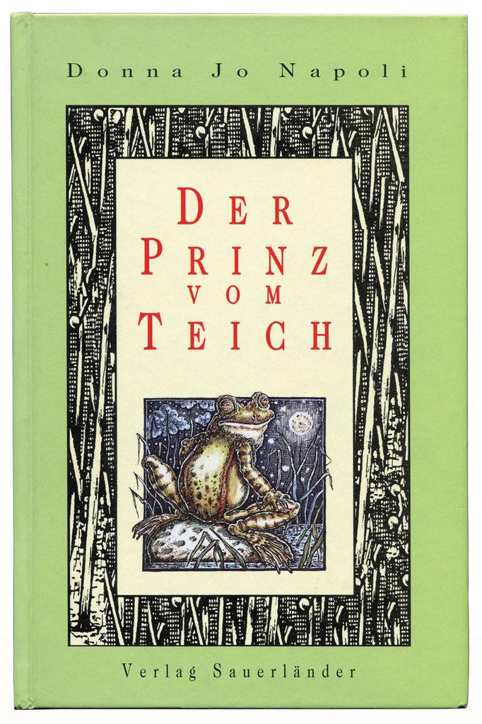 """Cover """"Der Prinz vom Teich"""" Donna Jo Napoli  Verlag Sauerländer. Das Märchen vom Froschkönig einmal anders"""