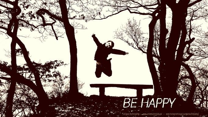 Be happy - wann auch immer dir danach ist