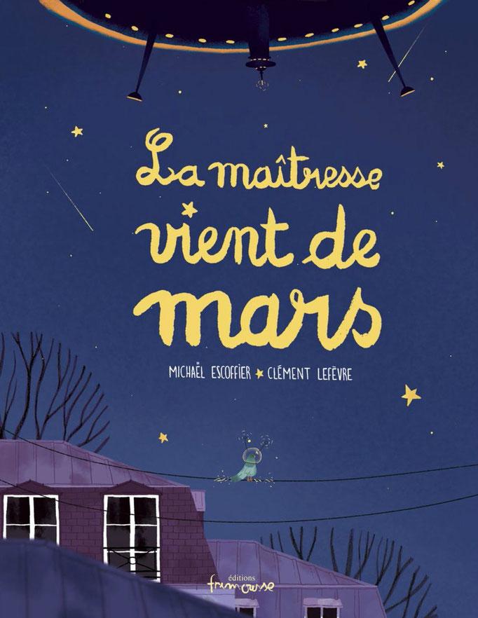 La maîtresse vient de Mars / M Escoffier, C Lefèvre - Frimousse