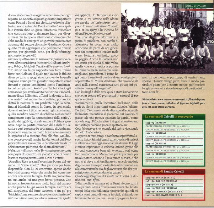 2017-10-13. DAJE MO'! Il mio articolo dedicato a Sandro Crivelli (Parte 2). La versione integrale dell'intervista si può leggere al seguente link: http://www.ternananews.it/focus/incontro-con-un-ex-rossoverde-sandro-crivelli-36725