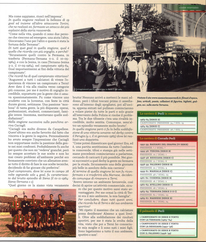 2017-11-26. DAJE MO'! Il mio articolo dedicato a Corrado Perli (Parte 2). La versione integrale dell'intervista si può leggere al seguente link: http://www.ternananews.it/focus/incontro-con-un-ex-rossoverde-corrado-perli-37775