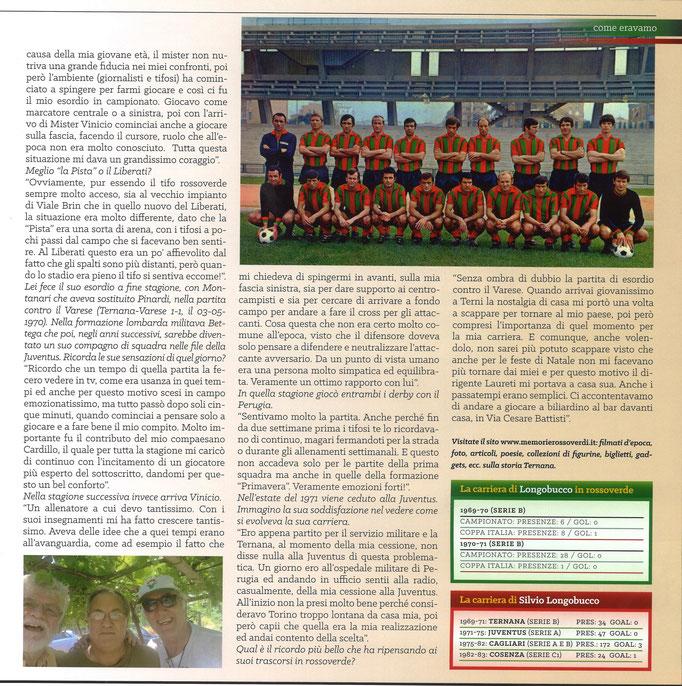 2018-02-10. DAJE MO'! Il mio articolo dedicato a Silvio Longobucco (Parte 2). La versione integrale dell'intervista si può leggere al seguente link: http://www.ternananews.it/focus/incontro-con-un-ex-rossoverde-silvio-longobucco-39508