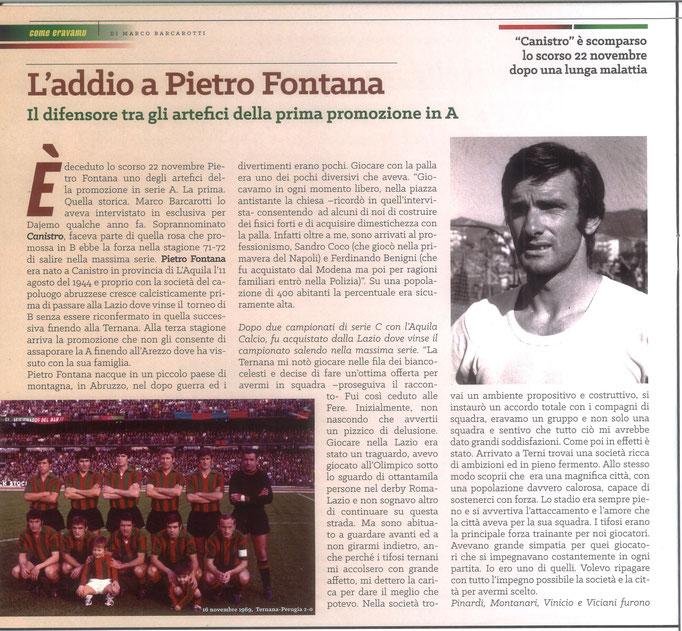 2020 Dicembre. DAJE MO'! Il mio articolo dedicato a Pietro Fontana (Parte 1). La versione integrale dell'intervista si può leggere al seguente link: https://www.ternananews.it/news/incontro-con-un-ex-rossoverde-pietro-fontana-55558