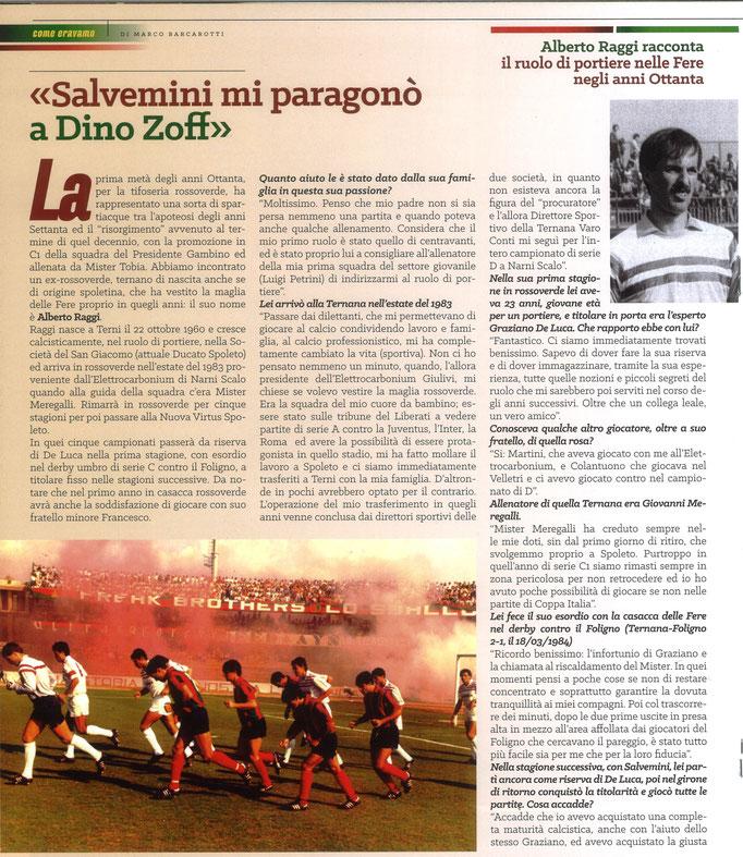 2020 Gennaio. DAJE MO'! Il mio articolo dedicato a Alberto Raggi (Parte 1). La versione integrale dell'intervista si può leggere al seguente link: http://www.ternananews.it/focus/incontro-con-un-ex-rossoverde-alberto-raggi-50726