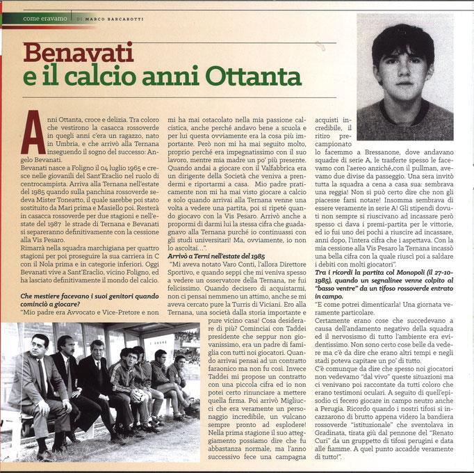 2017-12-21. DAJE MO'! Il mio articolo dedicato a Angelo Bevanati (Parte 1). La versione integrale dell'intervista si può leggere al seguente link: http://www.ternananews.it/focus/incontro-con-un-ex-rossoverde-angelo-bevanati-38320