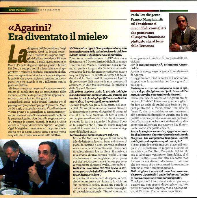 2019-02-09. DAJE MO'! Il mio articolo dedicato al Dott. Franco Mangialardi (Parte 1). La versione integrale dell'intervista si può leggere al seguente link: http://www.ternananews.it/news/incontro-con-un-ex-rossoverde-franco-mangialardi-dirigente-46404