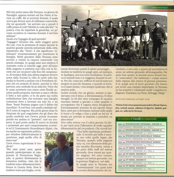 2018-03-03. DAJE MO'! Il mio articolo dedicato a Giorgio Cavalli (Parte 2). La versione integrale dell'intervista si può leggere al seguente link: http://www.ternananews.it/focus/incontro-con-un-ex-rossoverde-giorgio-cavalli-40079