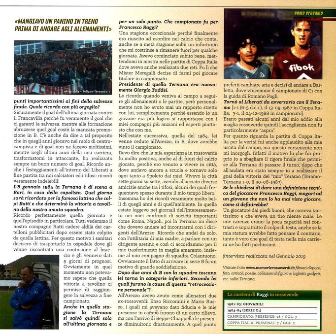 2019-04-14. DAJE MO'! Il mio articolo dedicato a Francesco Raggi (Parte 2). La versione integrale dell'intervista si può leggere al seguente link: http://www.ternananews.it/news/incontro-con-un-ex-rossoverde-francesco-raggi-47447