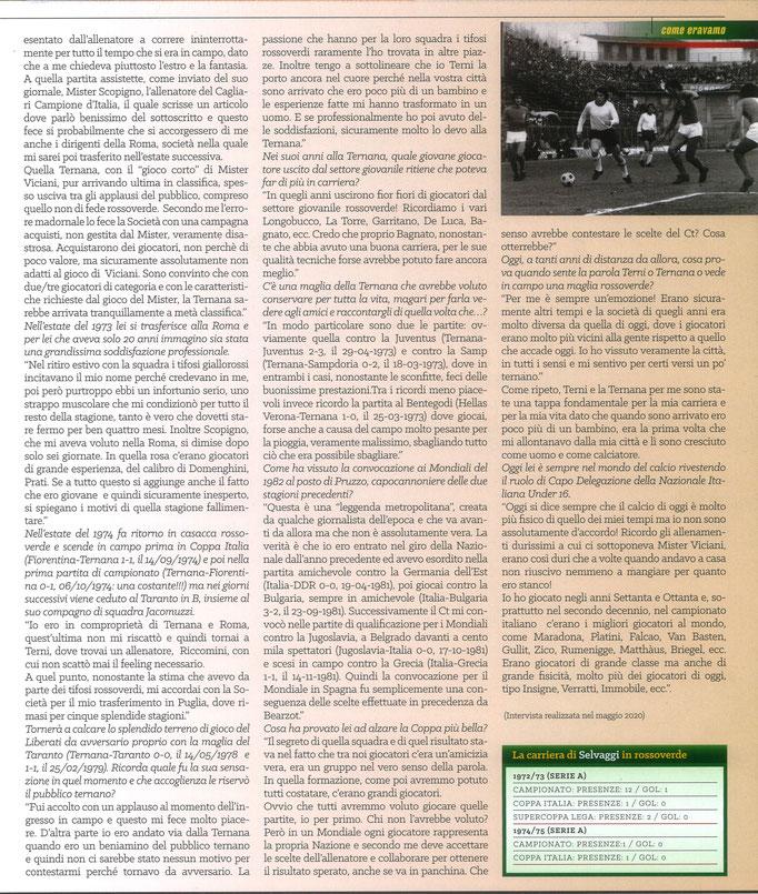 2020 Settembre. DAJE MO'! Il mio articolo dedicato a Franco Selvaggi (Parte 2). La versione integrale dell'intervista si può leggere al seguente link: https://www.ternananews.it/news/incontro-con-un-ex-rossoverde-franco-selvaggi-54568