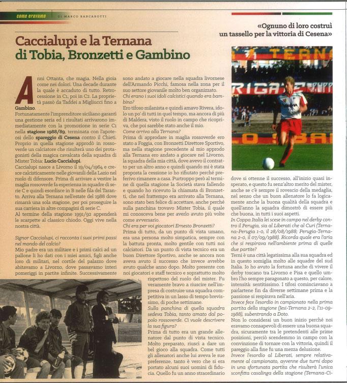 2021 Giugno. DAJE MO'! Il mio articolo dedicato a Lucio Caccialupi (Parte 1). La versione integrale dell'intervista si può leggere al seguente link: