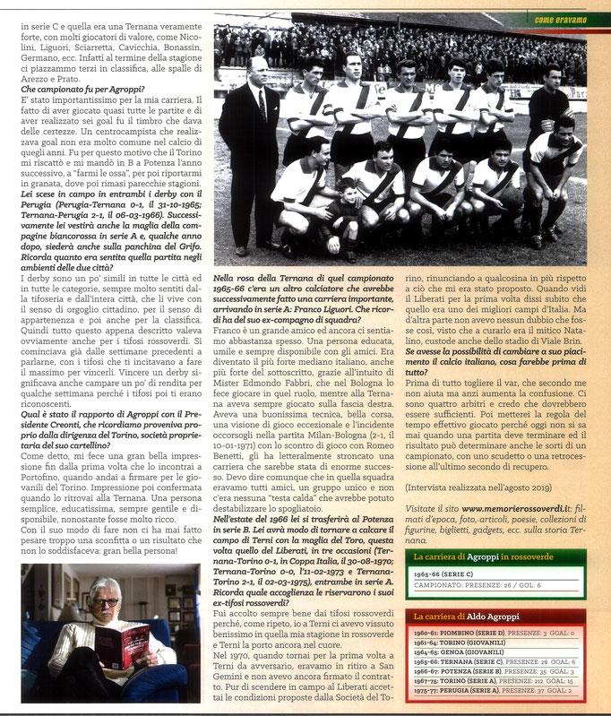 2020 Marzo. DAJE MO'! Il mio articolo dedicato ad Aldo Agroppi (Parte 2). La versione integrale dell'intervista si può leggere al seguente link: http://www.ternananews.it/focus/incontro-con-un-ex-rossoverde-aldo-agroppi-51627