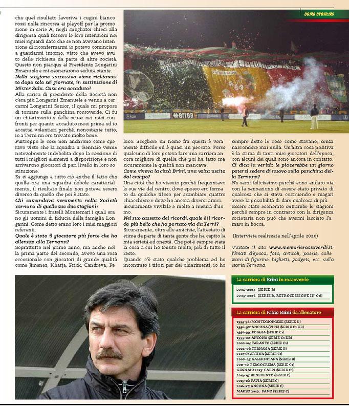 2020 Maggio. DAJE MO'! Il mio articolo dedicato a Fabio Brini (Parte 2). La versione integrale dell'intervista si può leggere al seguente link: https://www.ternananews.it/news/incontro-con-un-ex-rossoverde-fabio-brini-52296