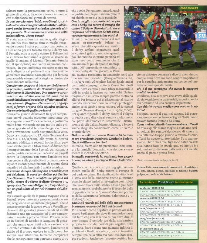 2020 Ottobre. DAJE MO'! Il mio articolo dedicato a Romano Tozzi Borsoi (Parte 2). La versione integrale dell'intervista si può leggere al seguente link: https://www.ternananews.it/news/incontro-con-un-ex-rossoverde-romano-tozzi-borsoi-54569