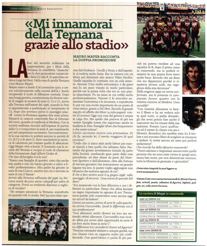 2017-03-11. DAJE MO'! Il mio articolo dedicato a Mauro Mayer. La versione integrale dell'intervista si può leggere al seguente link: http://www.ternananews.it/focus/m-innamorai-della-ternnaa-grazie-allo-stadio-32090