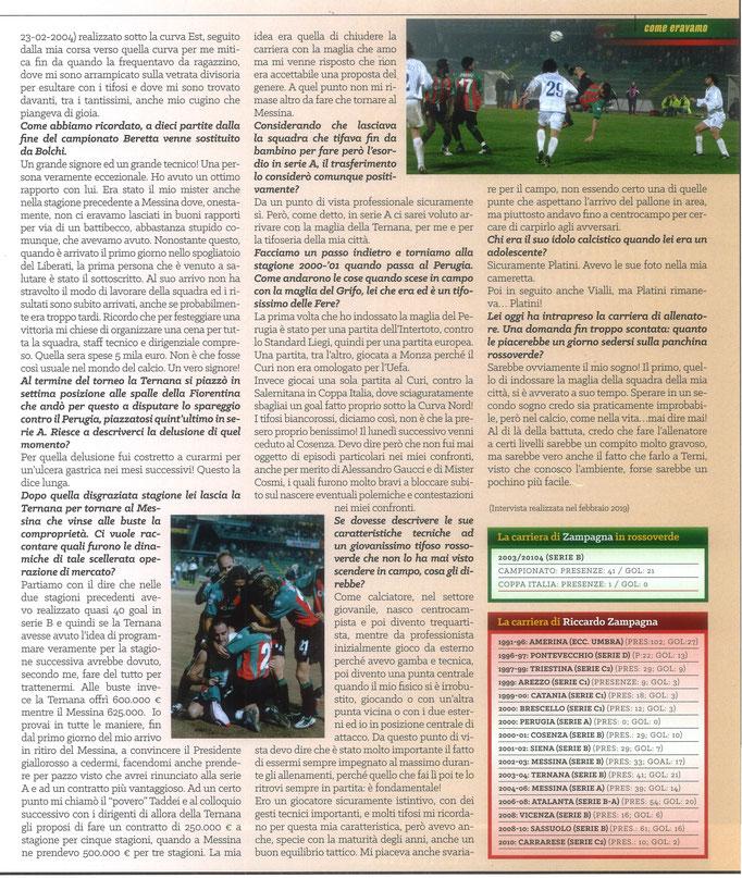 2020 Luglio. DAJE MO'! Il mio articolo dedicato a Riccardo Zampagna (Parte 2). La versione integrale dell'intervista si può leggere al seguente link: https://www.ternananews.it/ex-rossoverdi/incontro-con-un-ex-rossoverde-riccardo-zampagna-52795